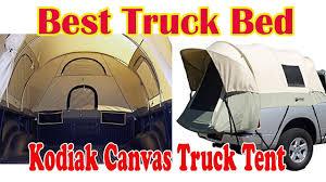 100 Canvas Truck Tent Best Bed Kodiak YouTube