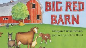 Big Red Barn By Margaret Wise Brown - Books For Kids Read Aloud ... Our Favorite Kids Books The Inspired Treehouse Stacy S Jsen Perfect Picture Book Big Red Barn Filebig 9 Illustrated Felicia Bond And Written By Hello Wonderful 100 Great For Begning Readers Popup Storybook Cake Cakecentralcom Sensory Small World Still Playing School Chalk Talk A Kindergarten Blog Day Night Pdf Youtube Coloring Sheet Creative Country Sayings Farm Mgaret Wise Brown Hardcover My Companion To Goodnight Moon Board Amazonca Clement