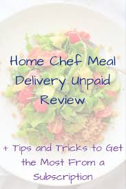 Home Chef Meal Delivery Unpaid Review - Trial And Eater