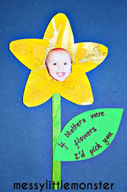 Spring Flower Craft For Kids Perfect Mothers Day Gift Including A Photograph And The Saying If Were Flowers Id Pick You