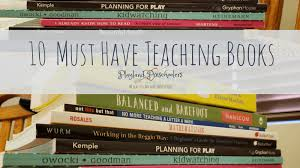 10 Must Have Teaching Books