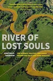 Journalist Finds A Hometown 'River Of Lost Souls' After The Gold ...