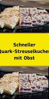 schneller quark streuselkuchen mit obst ein leckerer