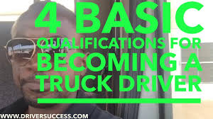 Four Basic Requirements For Becoming A Truck Driver - YouTube Learn To Become A Truck Driver Infographic Elearning Infographics Dot Osha Safety Traing Requirements Scania Driving Simulator Road Of Death 1st Quest 10 Steps Becoming An Owner Operator Mile Markers Amazoncom Industrial Career Series Truck Driver Job Descriptions Stibera Rumes Truckers Protest New Electronic Logbook With Rolling Free Schools Truckdriverworldwide Tow Uerstanding Fit For Duty Drivers In Mind Your Business Inc Employment Screening Update Fmcsa Extends