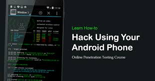Learn How to Use Android Phone for Hacking and Penetration Testing