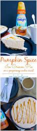 Pumpkin Pie With Gingersnap Crust by Pumpkin Spice Ice Cream Pie Sugar Spun Run