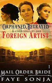 Mail Order Bride CLEAN Western Historical Romance Orphaned Betrayed Cherished By Her
