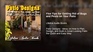 Five Tips For Getting Rid Of Bugs And Pests On Your Patio - YouTube How To Keep Mosquitoes Away Geting Rid Of Five Tips For Getting Bugs And Pests On Your Patio Youtube To Get Chiggers Skin Body Yard Symptoms Fast Crawly Catures In My Backyard Alberta Home Gardening 25 Unique Rid Spiders Ideas Pinterest Kill Off Bug Control I Repellent Spiders Spider Spray Sprays Cutter 16 Oz Outdoor Foggerhg957044 The Of Time Tested Bob Vila Pictures With Japanese Beetles Garden Best Indoor Mosquito Killers Insect Cop