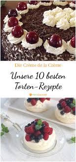 die crème de la crème unsere 10 besten torten rezepte