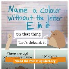 Name a colour without the letter E in it My second web i…