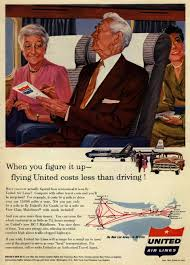 United Air Lines When You Figure It Up Flying Costs Less Than Driving
