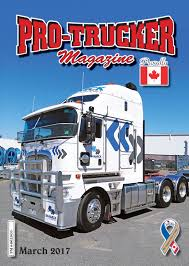 March 2017 Issue   Pro-Trucker Magazine   Canada's Trucking Magazine Nz Trucking Magazine Youtube Steve Bernetts 2013 Peterbilt 389 Ordrive Owner Operators Utah Httpnickpasseycom Cadian Trucking Magazine Home Facebook The Chickenlittle Tactics Behind The Driver Shortage Main Test November Low Ridin Is All Torque Tmp Truck Driver Magazines Free Truck Custom Rigs Test Junes Mack Granite New Subscription To Magazine Magstorenz Transport Issue 110 By Publishing Australia Issuu