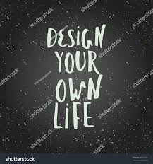 Design Your Own Life Inspirational Quote Stock Vector 598207502 ... Unexpected Journey Cast Navy Tee Official T Shirt Design How To Make Your Own Merchandise Youtube Emejing Designing Shirts At Home Photos Interior Ideas Diy Clothes 5 Projects Cool Your Own Mesmerizing Team Edge Build Kids Youth Tshirt Crowdmade 100 Screen 30 Minimal Workspaces That Stunning Gallery Createecoke With Pictures Wikihow Pic Of Print Tshirt Prting Without