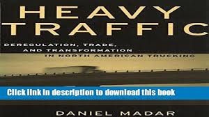 100 North American Trucking Books Heavy Traffic Deregulation Trade And Transformation In Canada
