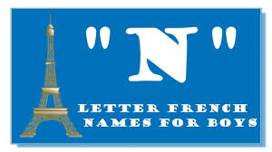 MODERN FRENCH NAMES FOR BABY BOYS BEGINNING WITH LETTER N TOP 1000