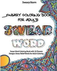 Introducing Sweary Coloring Book For Adults Swear Word With 25 Flowers Designs