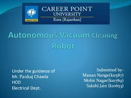 Floor Cleaning Robot Project Report by Autonomous Vacuum Cleaning Robot