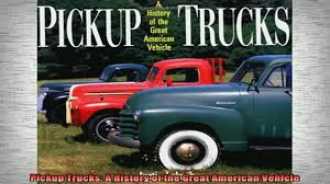 READ Book Pickup Trucks A History Of The Great American Vehicle Full ...