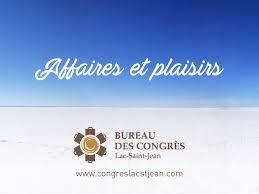 bureau des congres roberval signe officiellement bureau des congrès lac