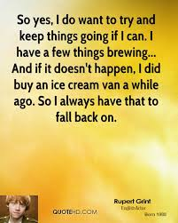 100 Rupert Grint Ice Cream Truck Quotes QuoteHD