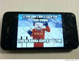If You Don t Buy A Case For Your iPhone…