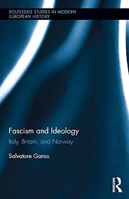 Fascism And Ideology Italy Britain Norway Routledge By Salvatore Garau PDF