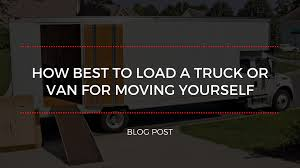 How Best To Load A Truck Or Van For Moving Yourself Ask The Expert How Can I Save Money On Truck Rental Moving Insider To Drive A With An Auto Transport To Load Best Image Kusaboshicom The Best Way Pack When Moving House According These Engineers Ways Get Your Home Safely Packed And Moved A Faridabad Truckwaalein 97175381 Oneway Rentals For Next Move Movingcom Youtube Office Movers Orlando Pros Cons Of Yourself Properly Pack Or Self Storage Units Penske Reviews