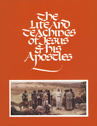 The Life And Teachings Of Jesus Christ His Apostles