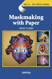 Art IsMaskmaking With Paper