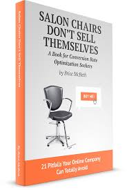 Beauty Salon Chairs Online by Conversion Rate Optimization Book Salon Chairs Don U0027t Sell Themselves