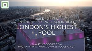 100 Infinity Swimming 360 Degrees London Pool Will Beat Sky Pool At The Shard As Londons Highest Pool