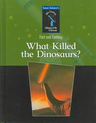 Death From Space What Killed The Dinosaurs By Isaac Asimov