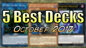 Top Ten Yugioh Decks 2017 by Top 5 Best Yu Gi Oh Decks Post Circuit Break Youtube
