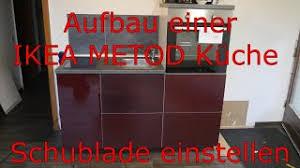 aufbau einer ikea metod küche exceptionell schublade mit drucksystem einstellen