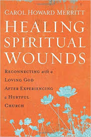Healing Spiritual Wounds Reconnecting With A Loving God After