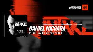 100 Daniel 13 Techno Set Nicoara Intake Radio Show Episode