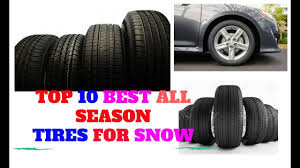 Top 10 Best All Season Tires For Snow - YouTube