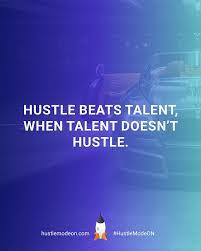 Hustle Beats Talent When Doesnt