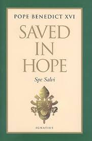 Saved In Hope Spe Salvi By Pope Benedict XVI