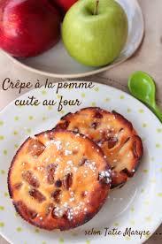 cuisson pate au four recette des crêpes au four fourrées à la pomme selon tatie maryse