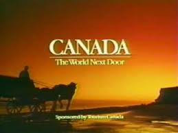 Canada The World Next Door Campaign