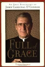 FULL OF GRACE An Oral Biography Of John Cardinal OConnor Buy This Book