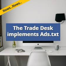 Nasdaq Directors Desk Security Breach by The Trade Desk Implements Ads Txt To Further Ensure Marketplace