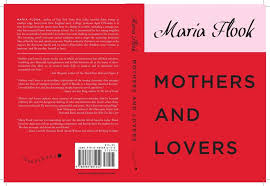 Maria Flook Presents Multiple Story Lines In Mothers And Lovers