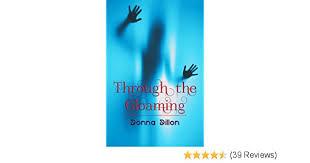 Amazon Through The Gloaming EBook Donna Dillon Kindle Store