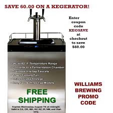 Williams Brewing Promo Code For $60 Off A Kegerator And FREE ...
