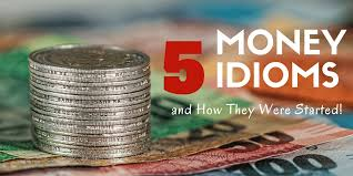 5 Financial Idioms and Where They Originated English Expressions