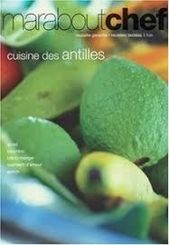 cuisine des antilles marabout cookbooks recipes and biography eat your books