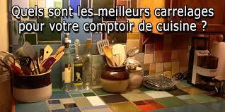 comptoir de c駻amique cuisine les meilleurs carrelages pour votre comptoir de cuisine