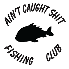 Ain't Caught Shit - Fishing Club Decal Vinyl Sticker Sticker ... 2 Fish Skeleton Decals Car Sticker Fishing Boat Canoe Kayak Rodfather Funny Vancar Jdm Vw Dub Vag Euro Vinyl Decal Tancredy Go Stickers And Bumper Bass Truck Wall Window 1pc High Quality 15179cm Id Rather Be Fly Angler Vinyl Decal Fly Fishing Sticker Ice Hell When Freezes Over Ill Visit To Buy 14684cm Is Good Bruce Pinterest 2018 Styling Daiwa Brand And For Hooked On Outdoor Life Camping